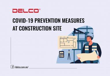 Phòng ngừa Covid – 19 hiệu quả tại các công trình xây dựng